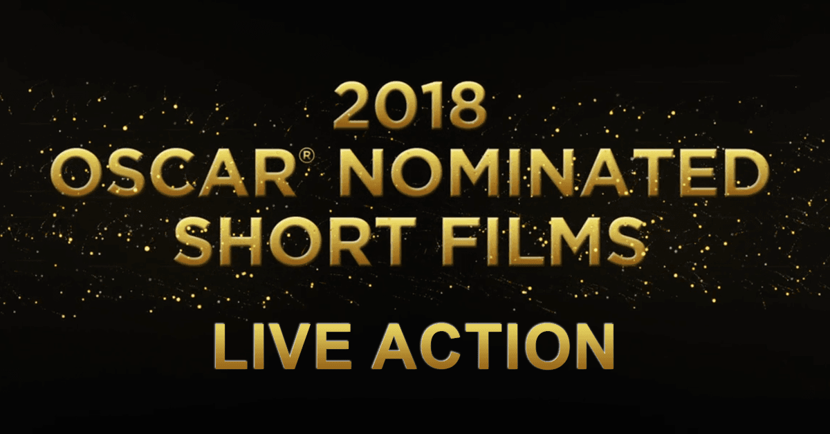 OscarShorts2018_LiveAction
